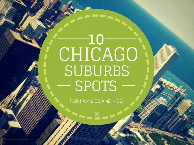 Chicago Suburbs Attractions for Family
