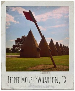 Wharton Teepee Motel~A Throwback to the Heyday of the American Roadtrip