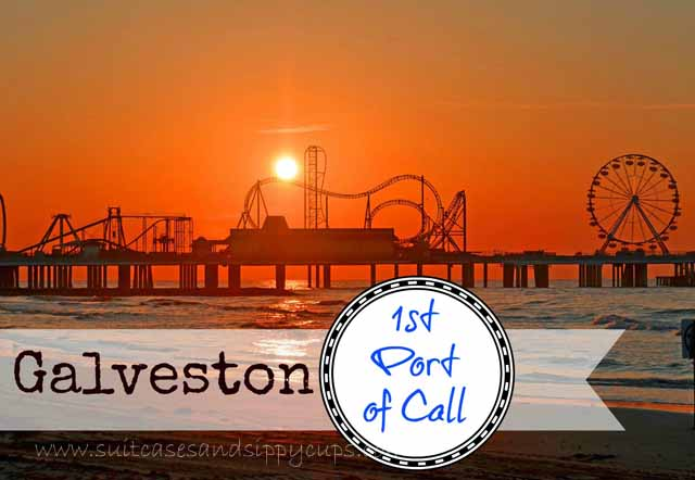 Galveston~Your First Port of Call: Planning a Vacation Before the Cruise
