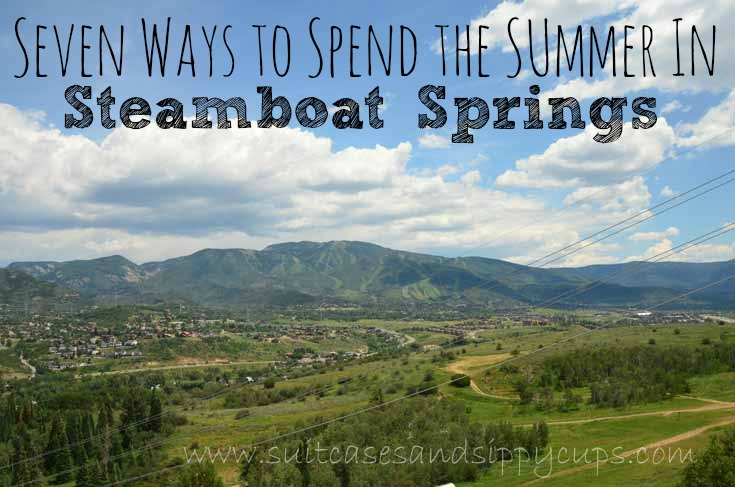 Seven Ways to Spend the Summer in Steamboat Springs