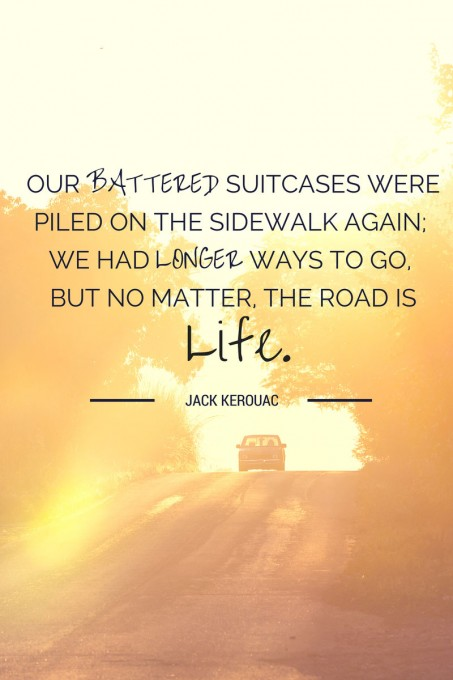 Jack Kerouac quote on the road