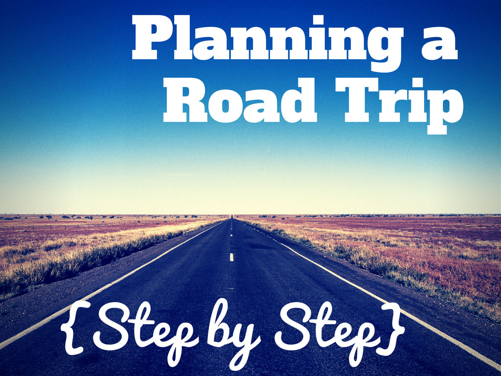 Planning A Road Trip >> How To Plan A Road Trip Itinerary Step By Step Suitcases And