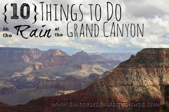 10 things to do in the rain at the grand canyon
