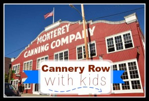 A Kid-Friendly Weekend in Monterey Bay's Cannery Row