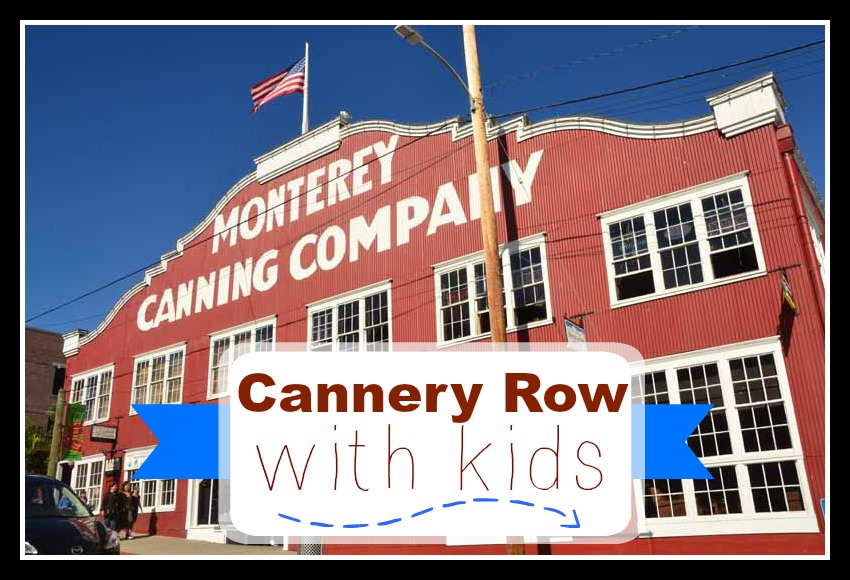 Cannery Row with Kids