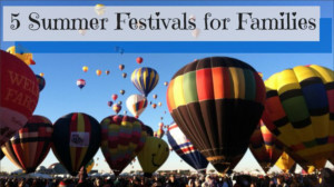 5 Summer Festivals for Families
