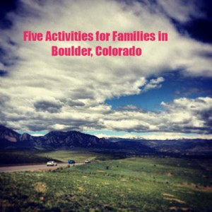 Five All Season Things to do Boulder, CO with the Family