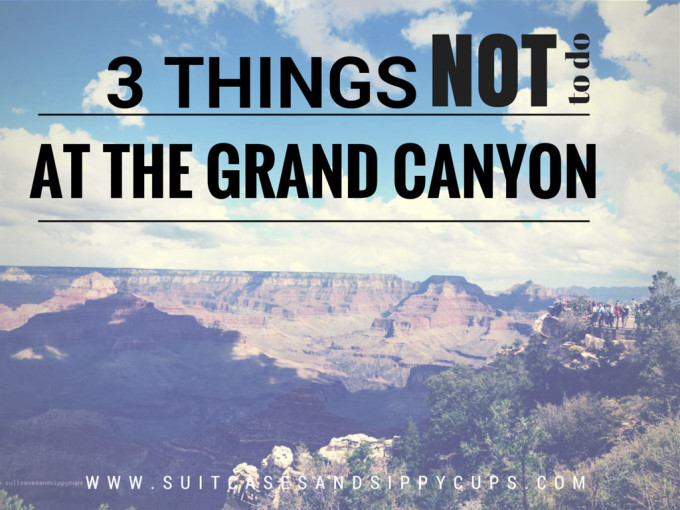 Grand Canyon not to do list
