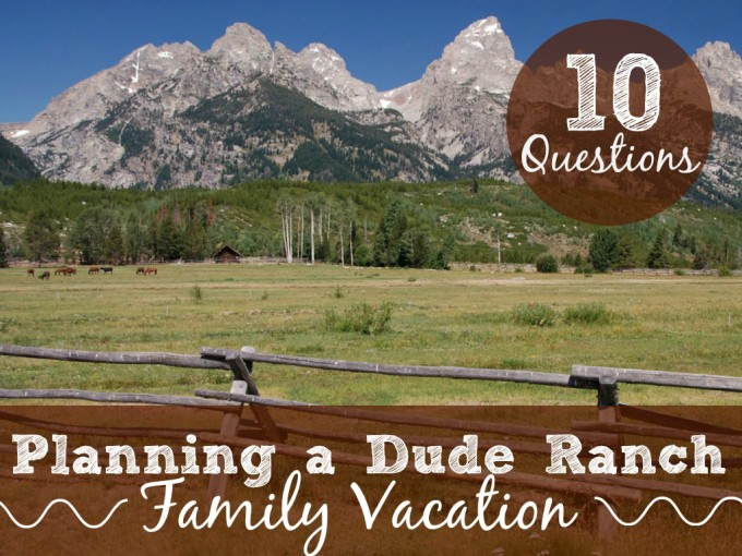 10 questions to ask about dude ranches