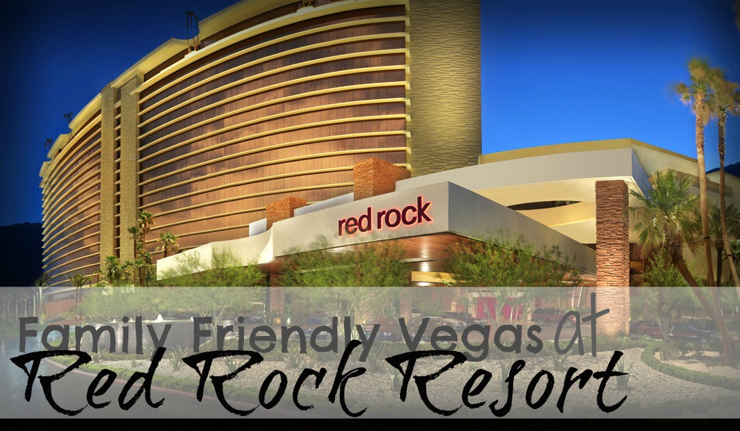 Family Friendly Vegas at Red Rock Casino Resort and Spa