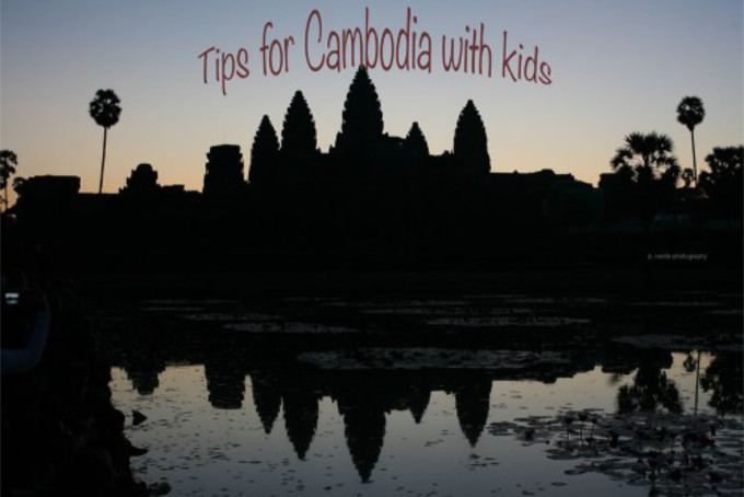 tips for cambodia with kids