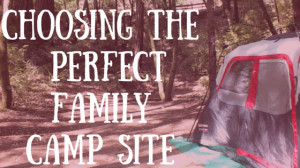 Choosing the Perfect Campsite for Kids
