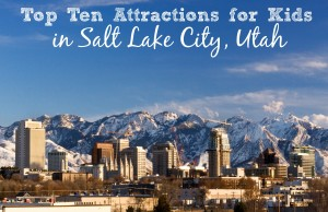 Top Ten Things to do with Kids in Salt Lake City