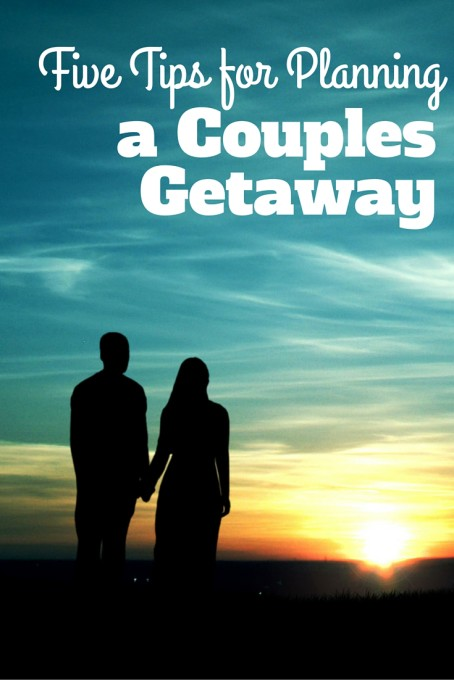 Tips for a Couples Getaway