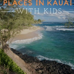 Kauai with Kids: What to Do, See and Eat