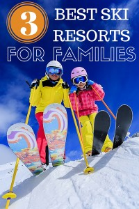 Top Three Family Ski Resorts