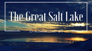 More Than 10 Things Under $10 To Do At The Great Salt Lake