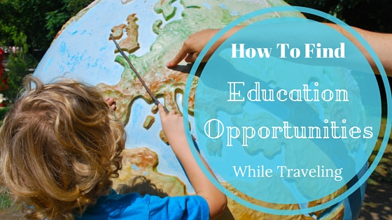 How to Find Educational Opportunities and Field Trips While Traveling